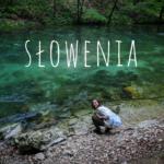 Słowenia – zaskakująca majówka